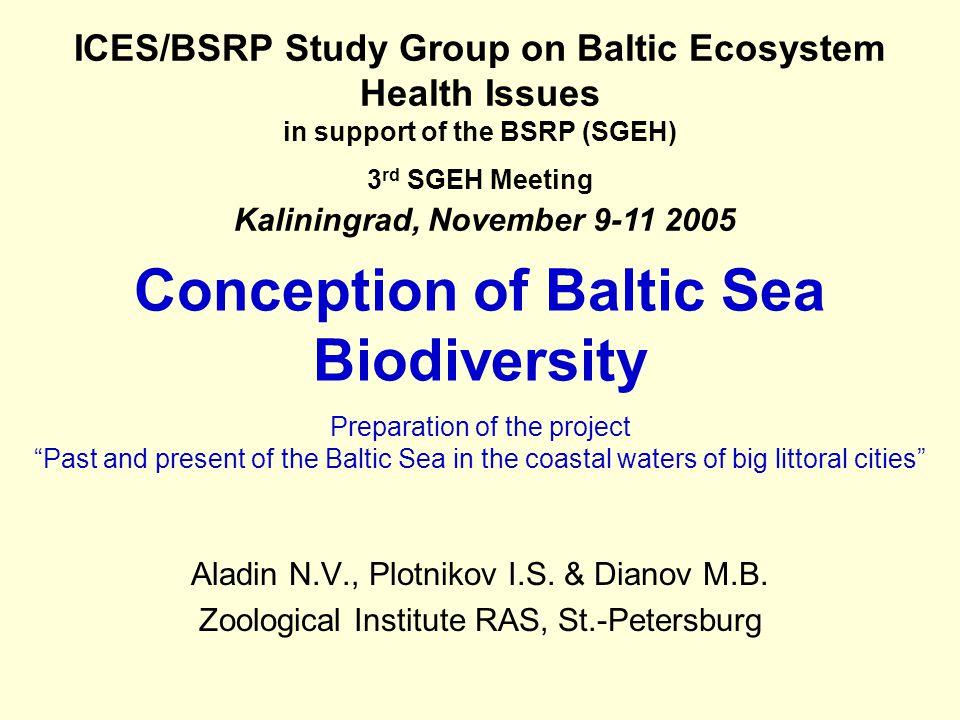 Conception of Baltic Sea Biodiversity Aladin N.V., Plotnikov I.S.