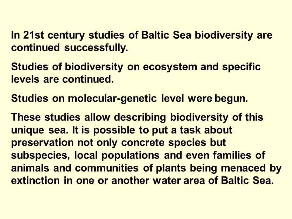 In 21st century studies of Baltic Sea biodiversity are continued successfully.