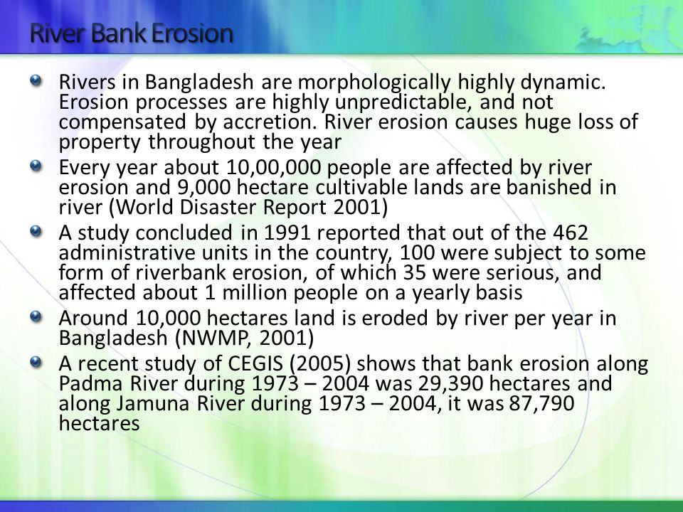 Rivers in Bangladesh are morphologically highly dynamic.