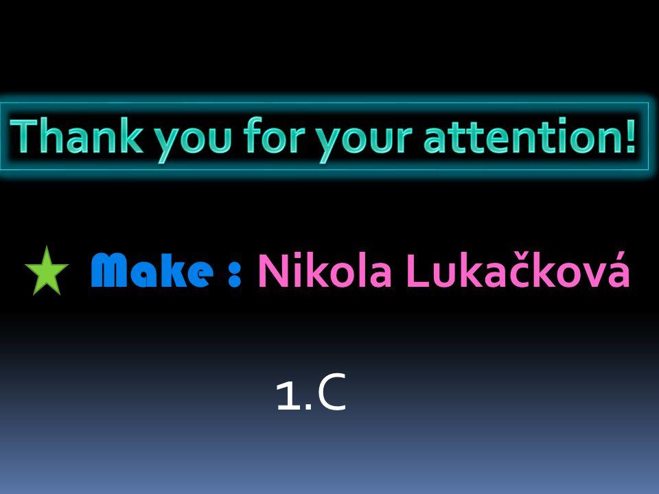 Make : Nikola Lukačková 1.C