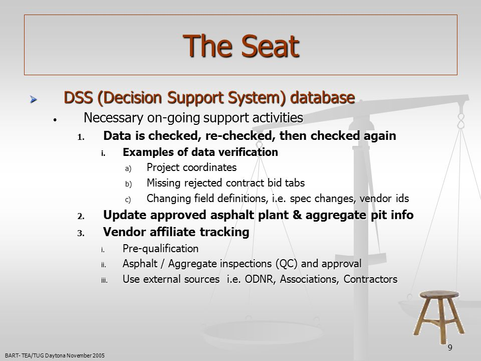 9 The Seat  DSS (Decision Support System) database Necessary on-going support activities Necessary on-going support activities 1.