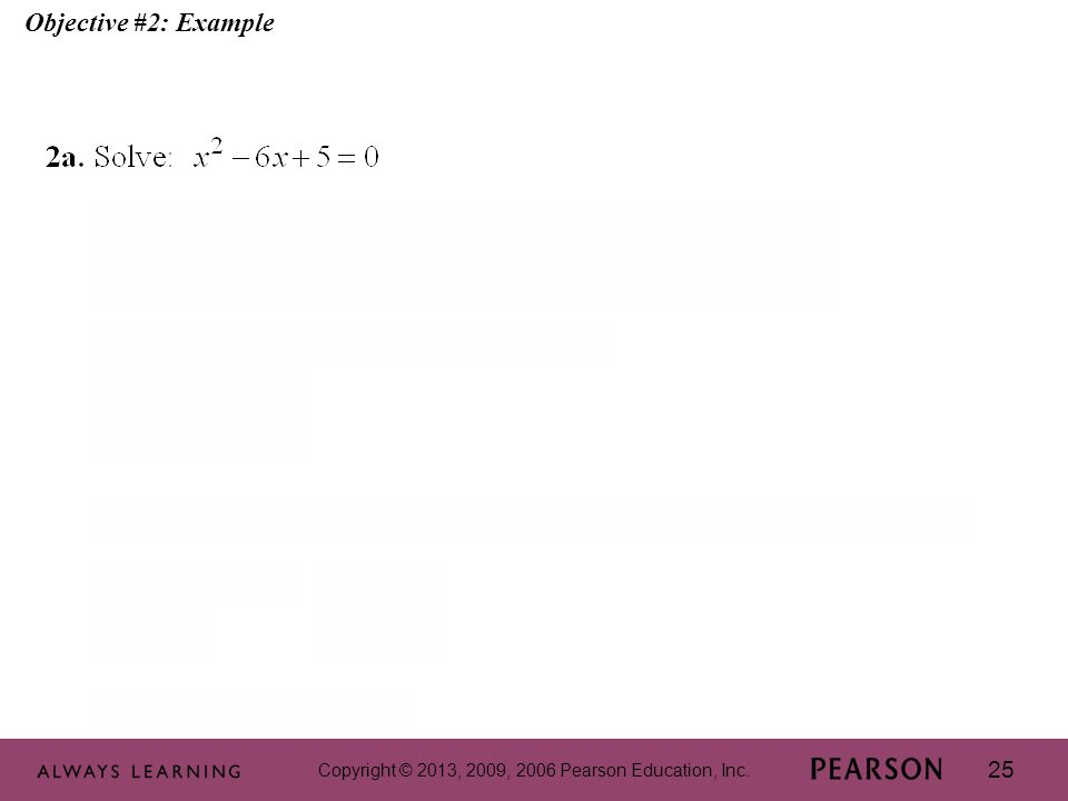 Copyright © 2013, 2009, 2006 Pearson Education, Inc. 25 Objective #2: Example