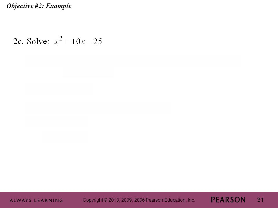 Copyright © 2013, 2009, 2006 Pearson Education, Inc. 31 Objective #2: Example