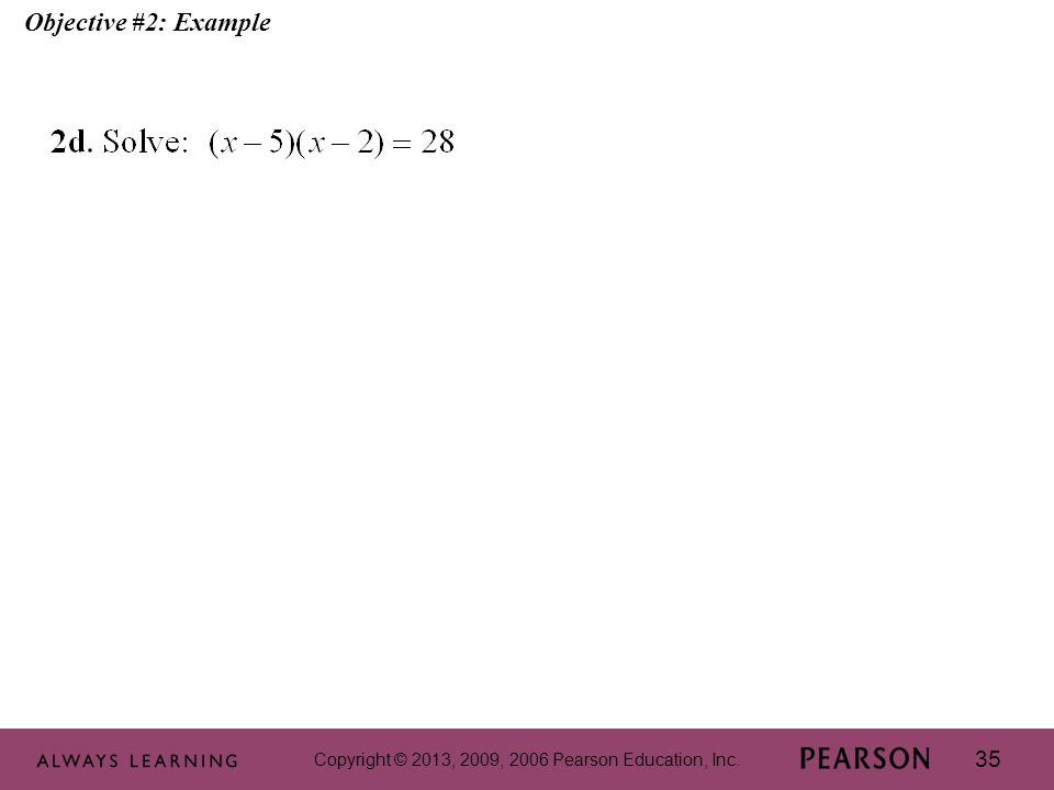 Copyright © 2013, 2009, 2006 Pearson Education, Inc. 35 Objective #2: Example