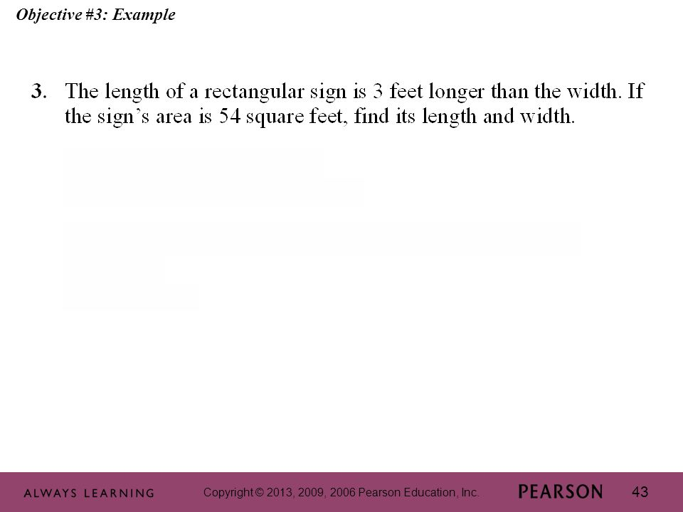 Copyright © 2013, 2009, 2006 Pearson Education, Inc. 43 Objective #3: Example