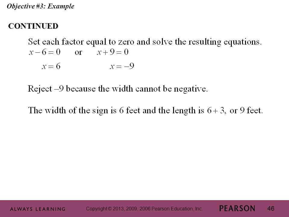 Copyright © 2013, 2009, 2006 Pearson Education, Inc. 46 Objective #3: ExampleCONTINUED