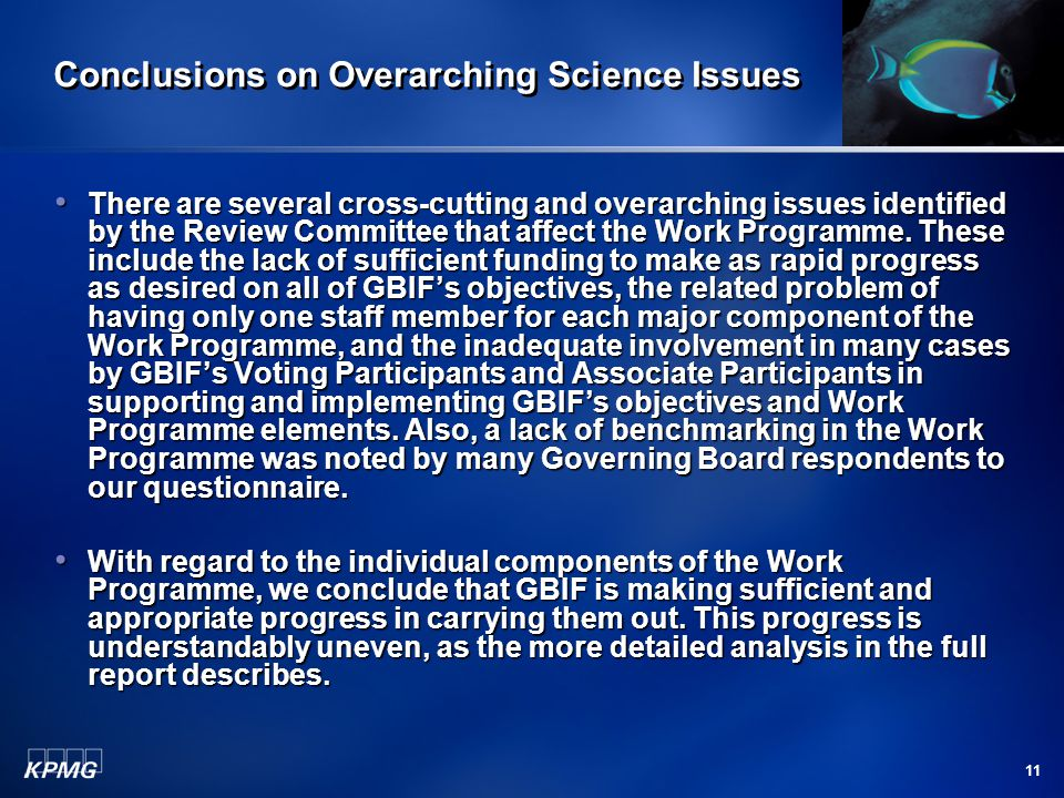 11 Conclusions on Overarching Science Issues There are several cross-cutting and overarching issues identified by the Review Committee that affect the Work Programme.
