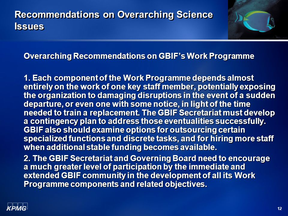 12 Recommendations on Overarching Science Issues Overarching Recommendations on GBIF's Work Programme 1. Each component of the Work Programme depends