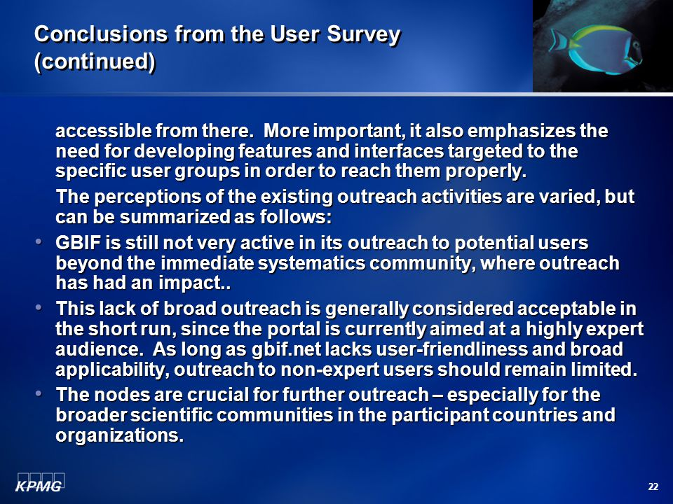 22 Conclusions from the User Survey (continued) accessible from there.