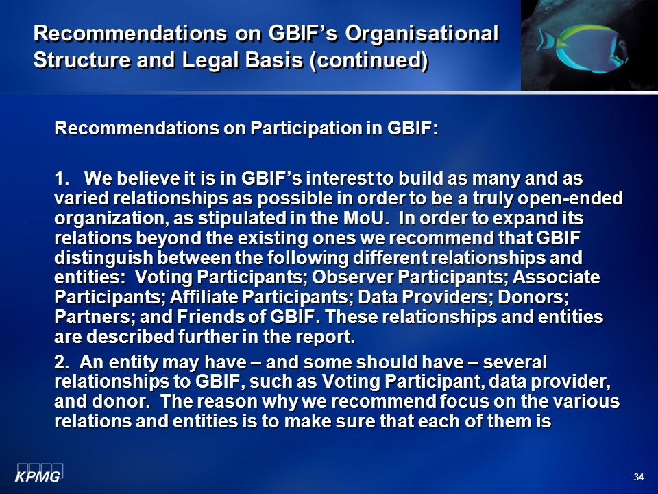34 Recommendations on GBIF's Organisational Structure and Legal Basis (continued) Recommendations on Participation in GBIF: 1.