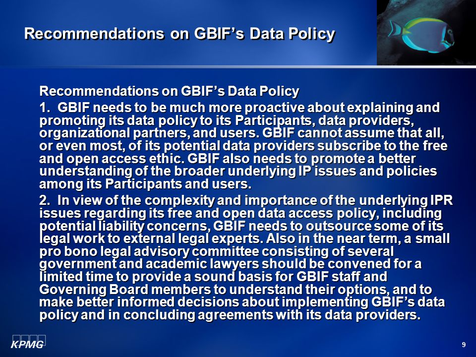 9 Recommendations on GBIF's Data Policy 1. GBIF needs to be much more proactive about explaining and promoting its data policy to its Participants, da