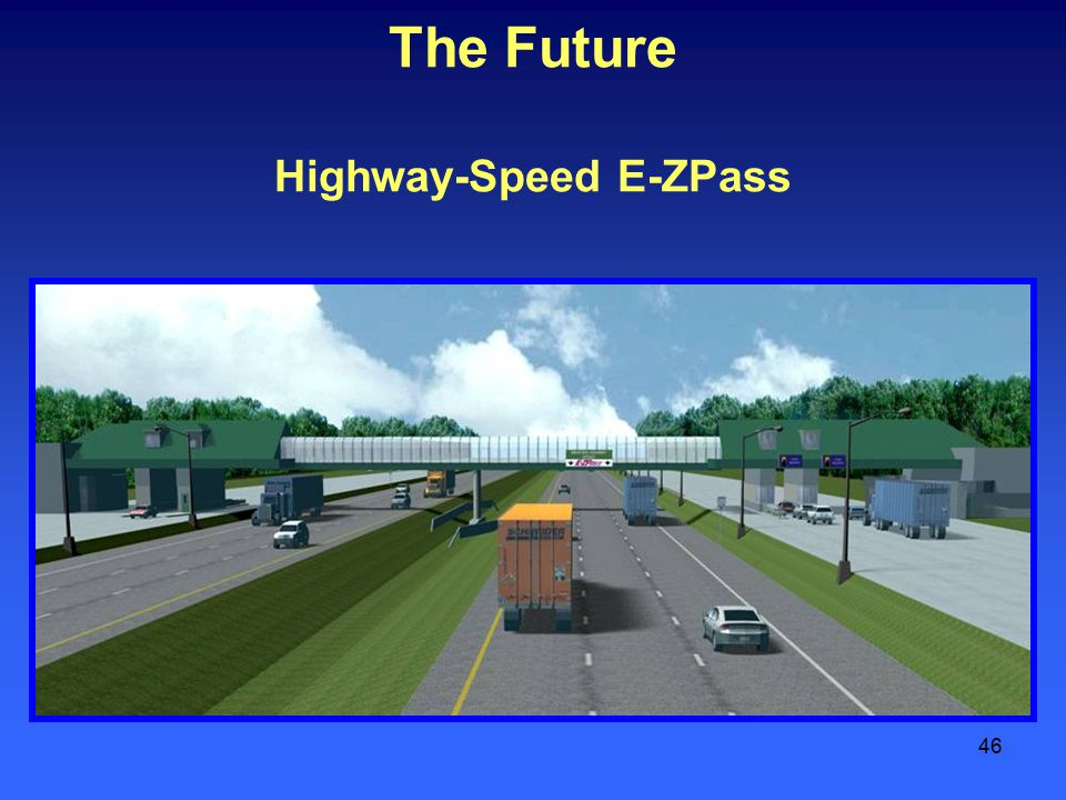 46 The Future Highway-Speed E-ZPass