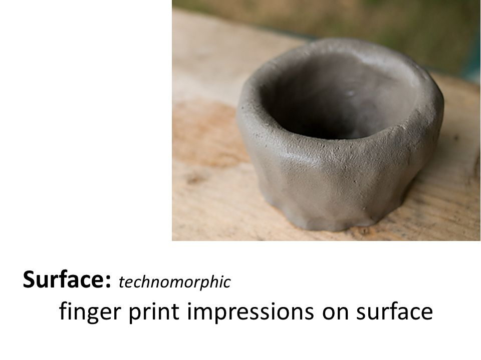 Surface: smooth with glaze Form: wide bowl small neck curled lip
