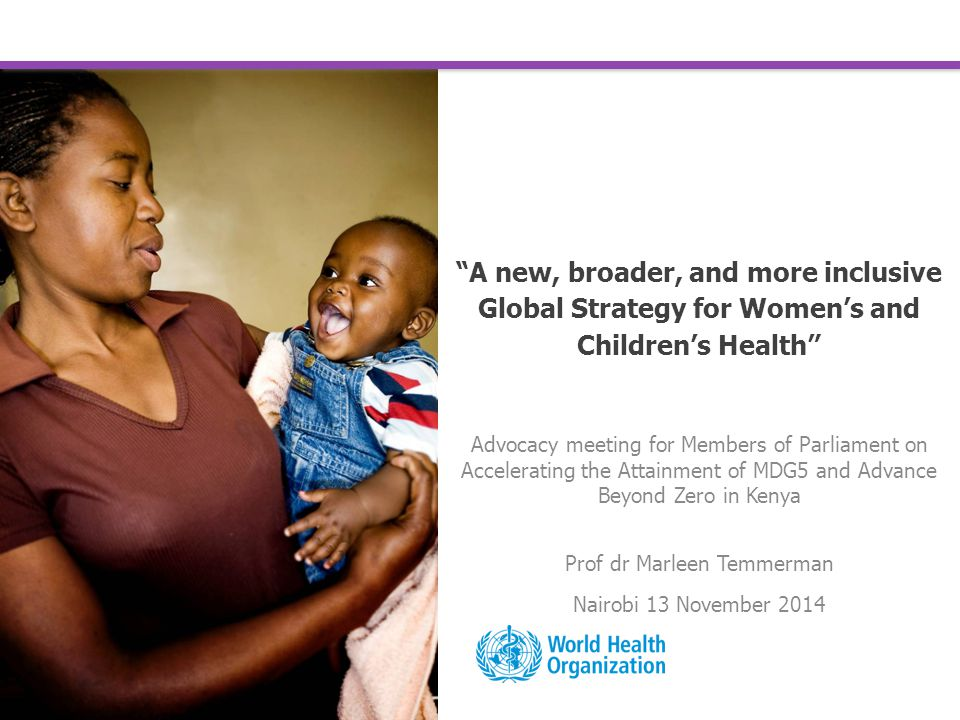 """A new, broader, and more inclusive Global Strategy for Women's and Children's Health"" Advocacy meeting for Members of Parliament on Accelerating the"