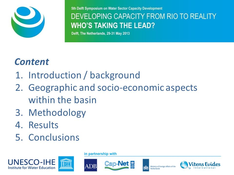 Content 1.Introduction / background 2.Geographic and socio-economic aspects within the basin 3.Methodology 4.Results 5.Conclusions