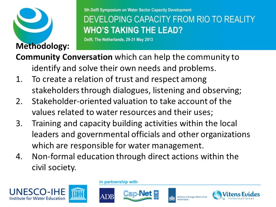Methodology: Community Conversation which can help the community to identify and solve their own needs and problems.