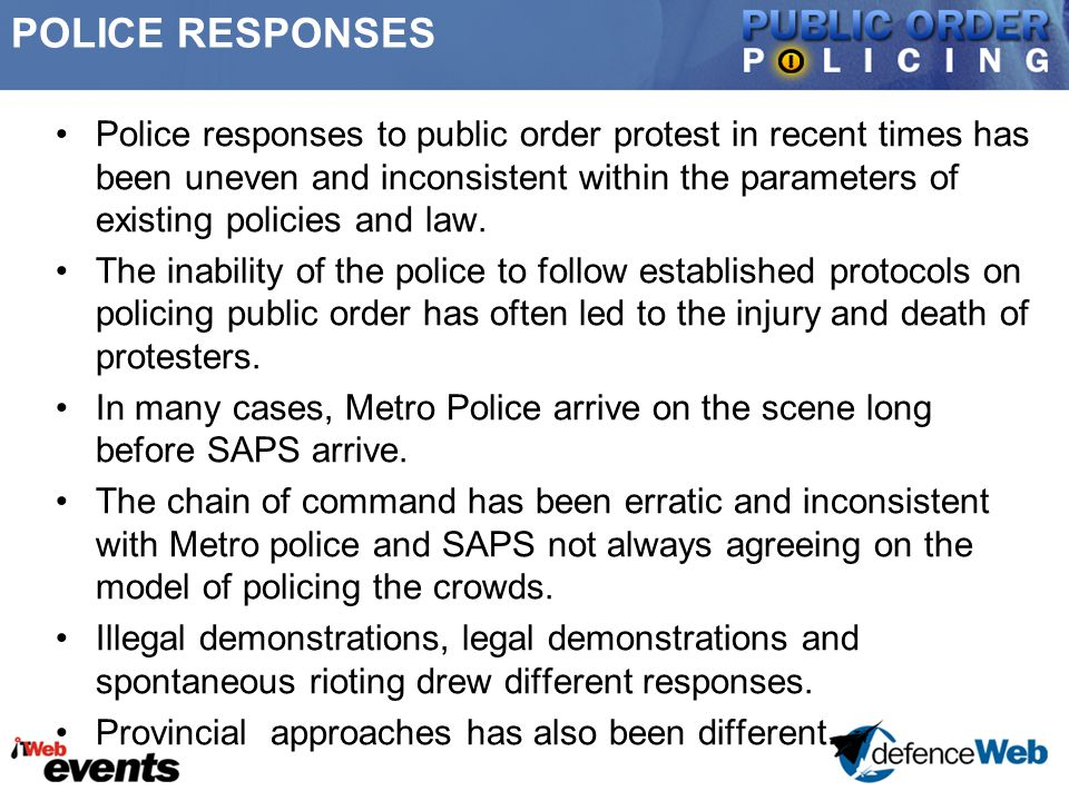 UNINTENDED CONSEQUENCES OF POLICE ACTIONS In some cases Police have unconsciously acted as 'organisers' of crowds through their sheer presence.