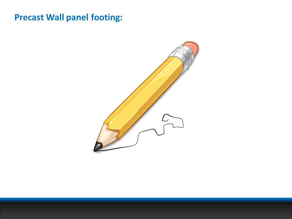 Precast Wall panel footing: