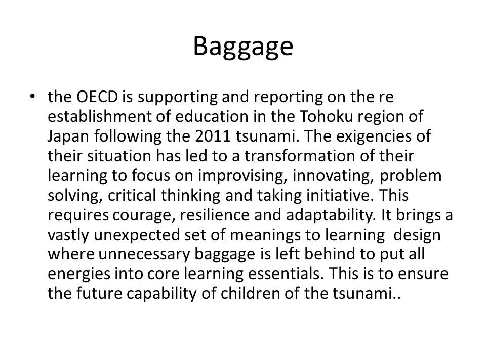 Baggage the OECD is supporting and reporting on the re establishment of education in the Tohoku region of Japan following the 2011 tsunami. The exigen