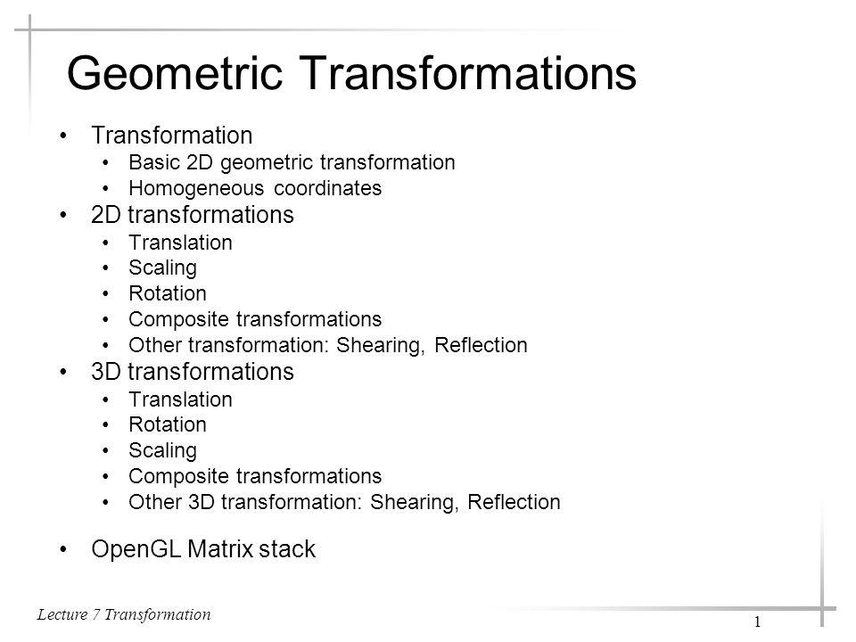 Lecture 7 Transformation 2 1.