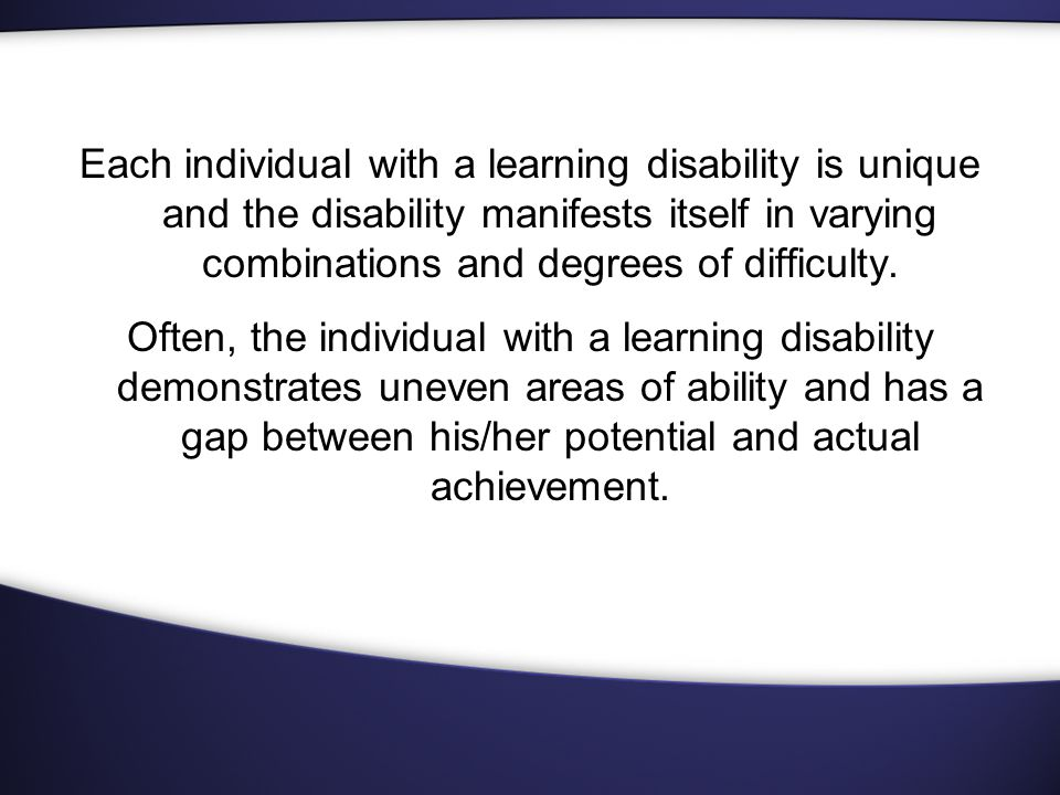 Commonly Known Types of Learning Disabilities Learning Disability Area of Impact Symptoms Dyslexia Oral and Written Language Difficulty with listening, speaking, reading, and writing; Sees letters or words reversed; Sees letters or words transposed; Omits letters or words when reading DyscalculiaMath Difficulty performing calculations; Difficulty with numbers; Spatial problems; Difficulty placing numbers into vertical columns.