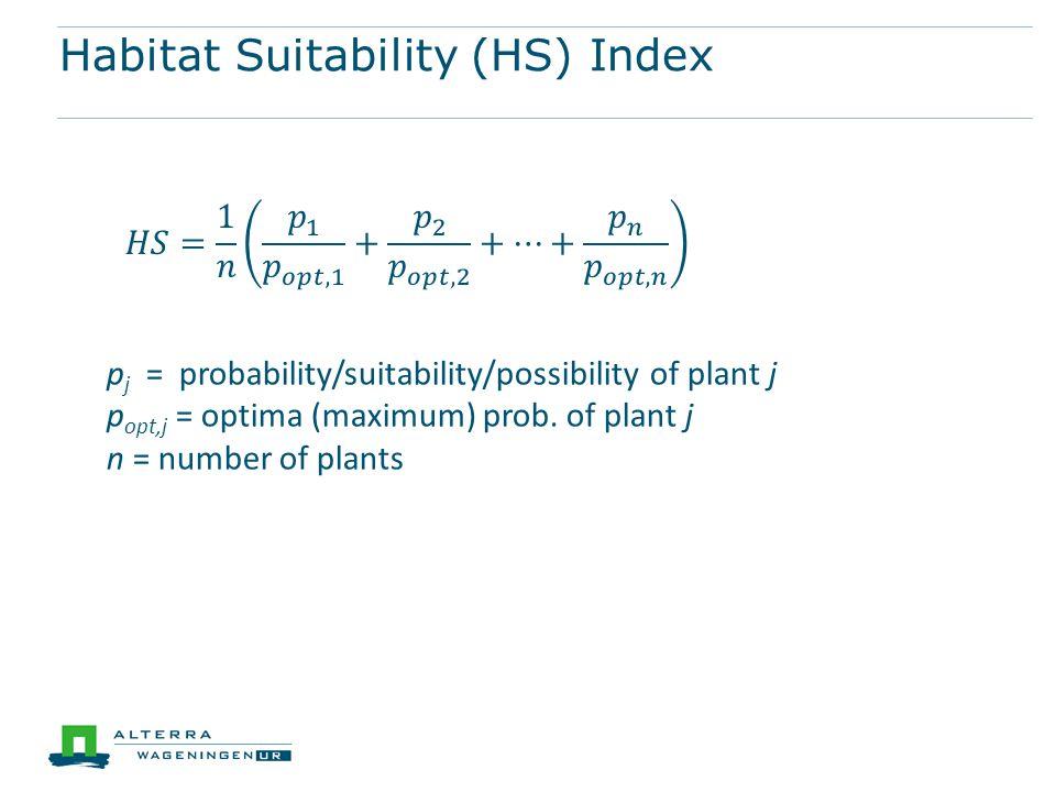 Habitat Suitability (HS) Index p j = probability/suitability/possibility of plant j p opt,j = optima (maximum) prob. of plant j n = number of plants W