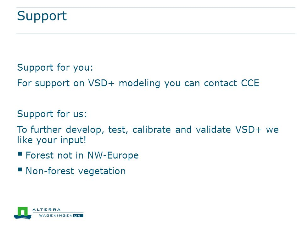 Support Support for you: For support on VSD+ modeling you can contact CCE Support for us: To further develop, test, calibrate and validate VSD+ we like your input.