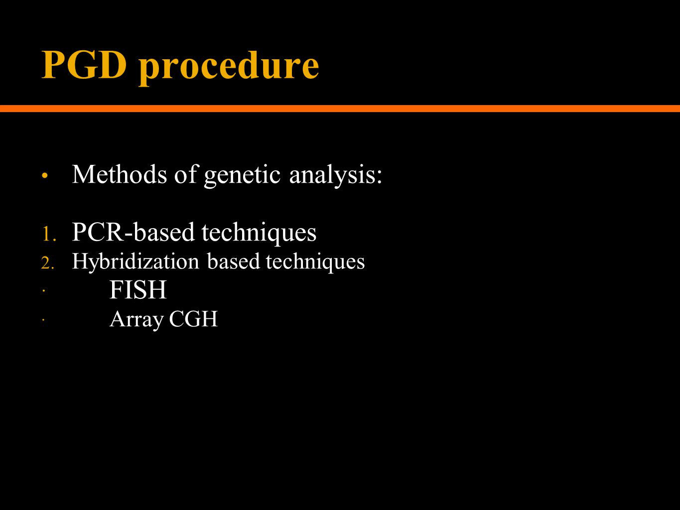 Methods of genetic analysis: 1.PCR-based techniques 2.