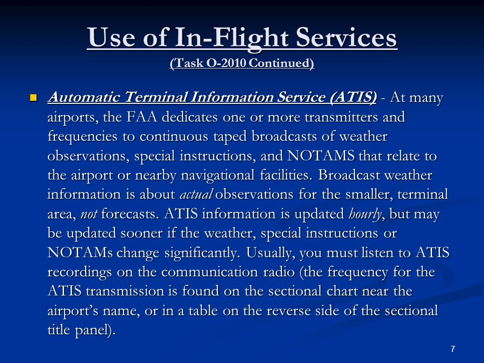 In-Flight Services (Task O-2010) Automated Weather Observation System (AWOS) - At many airports, the FAA has installed Automated Weather Observation Systems.