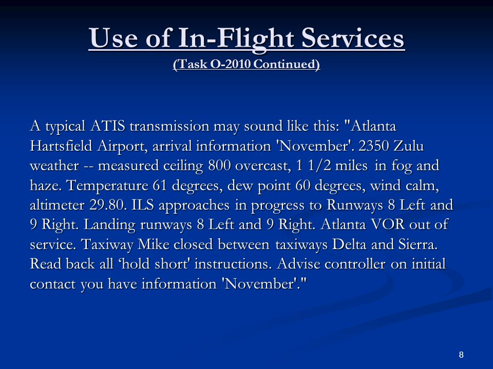 Operating the Aircraft Radios (Task O-2002 Continued) Before transmitting, first listen to the selected frequency.