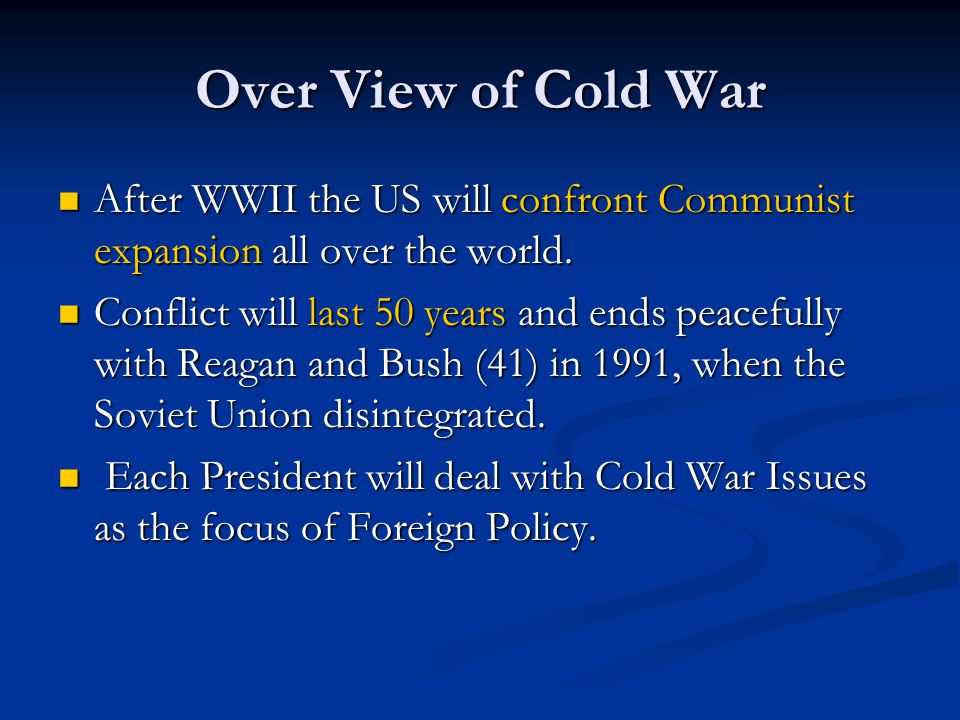 Over View of Cold War After WWII the US will confront Communist expansion all over the world. After WWII the US will confront Communist expansion all