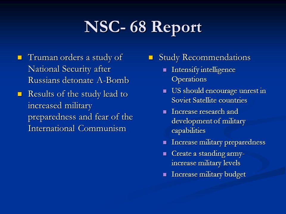 NSC- 68 Report Truman orders a study of National Security after Russians detonate A-Bomb Truman orders a study of National Security after Russians det