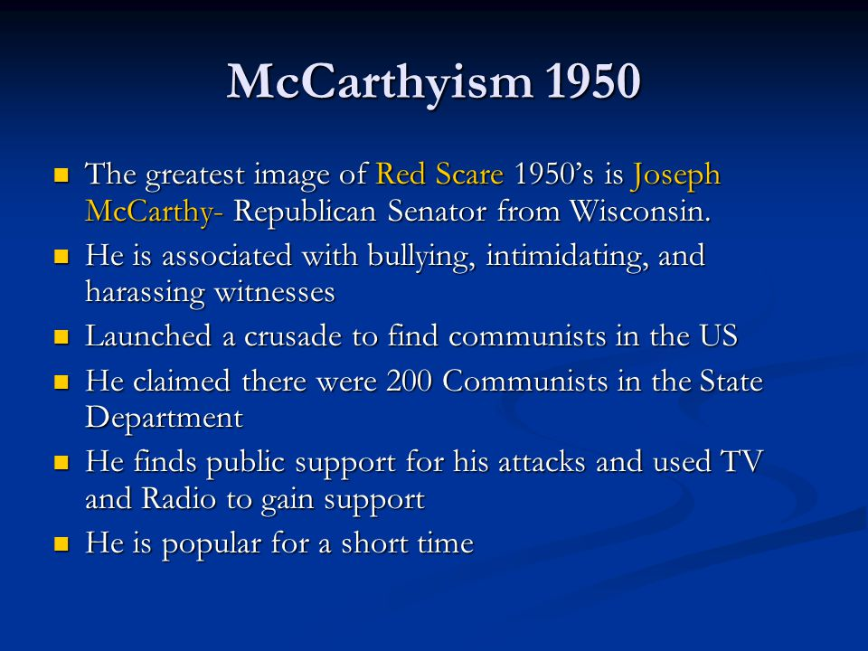 McCarthyism 1950 The greatest image of Red Scare 1950's is Joseph McCarthy- Republican Senator from Wisconsin. The greatest image of Red Scare 1950's