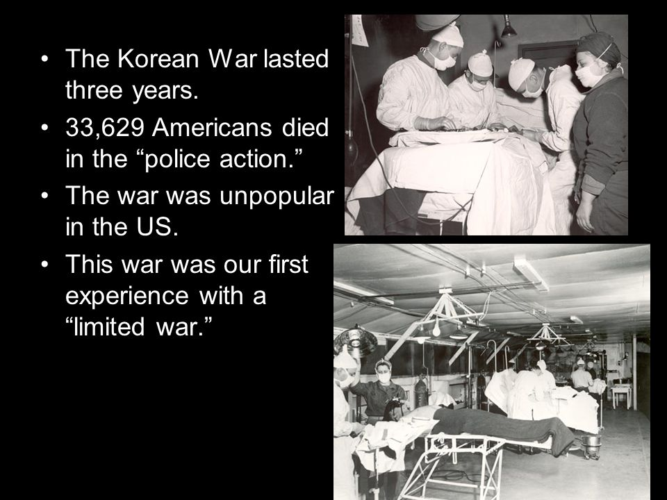 """The Korean War lasted three years. 33,629 Americans died in the """"police action."""" The war was unpopular in the US. This war was our first experience wi"""
