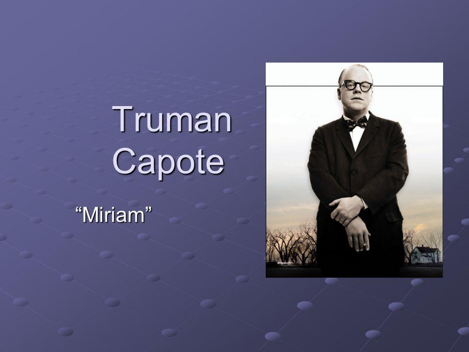 Truman Capote Miriam