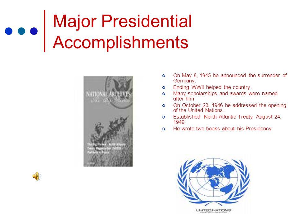 Overview of Presidency Became President on April 12, 1945 when Franklin Roosevelt died.