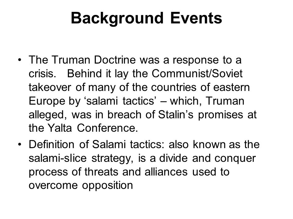 Background Events The Truman Doctrine was a response to a crisis.