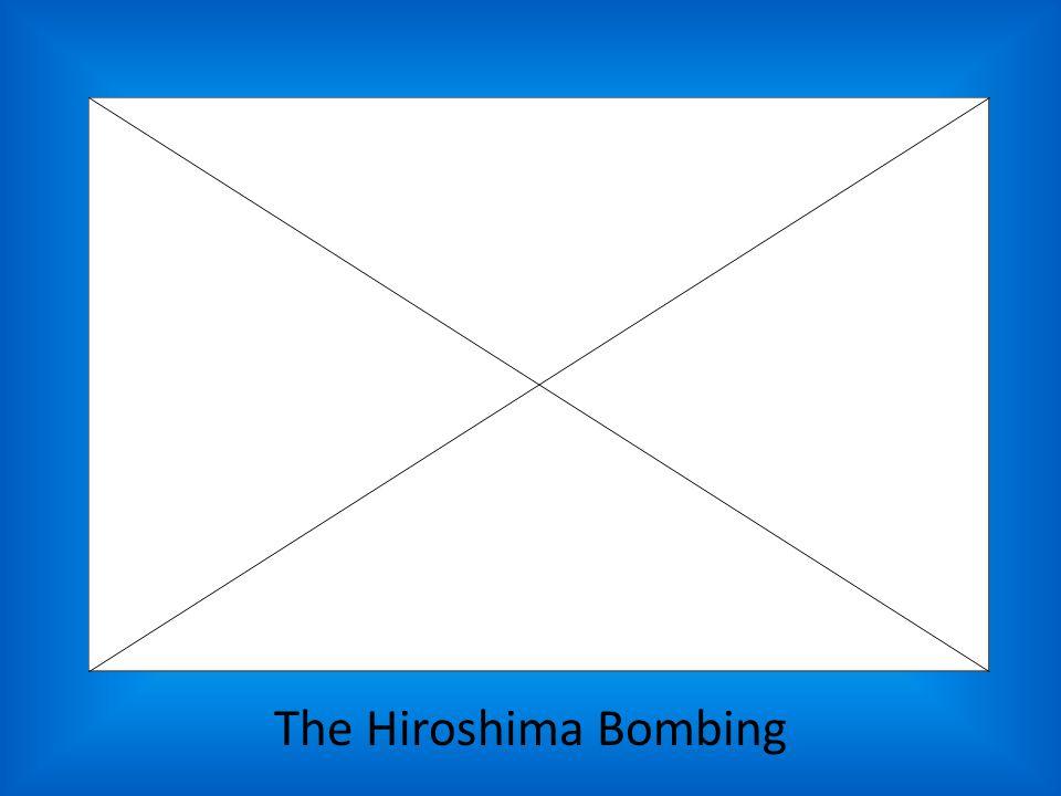 The Hiroshima Bombing