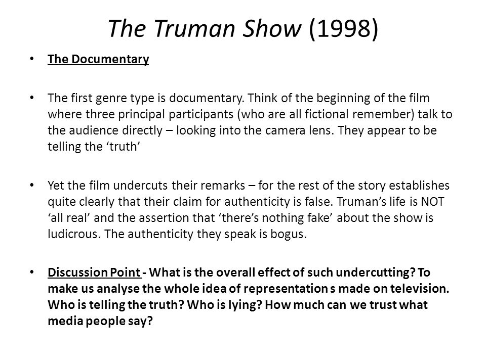 The Truman Show (1998) The Documentary The first genre type is documentary.
