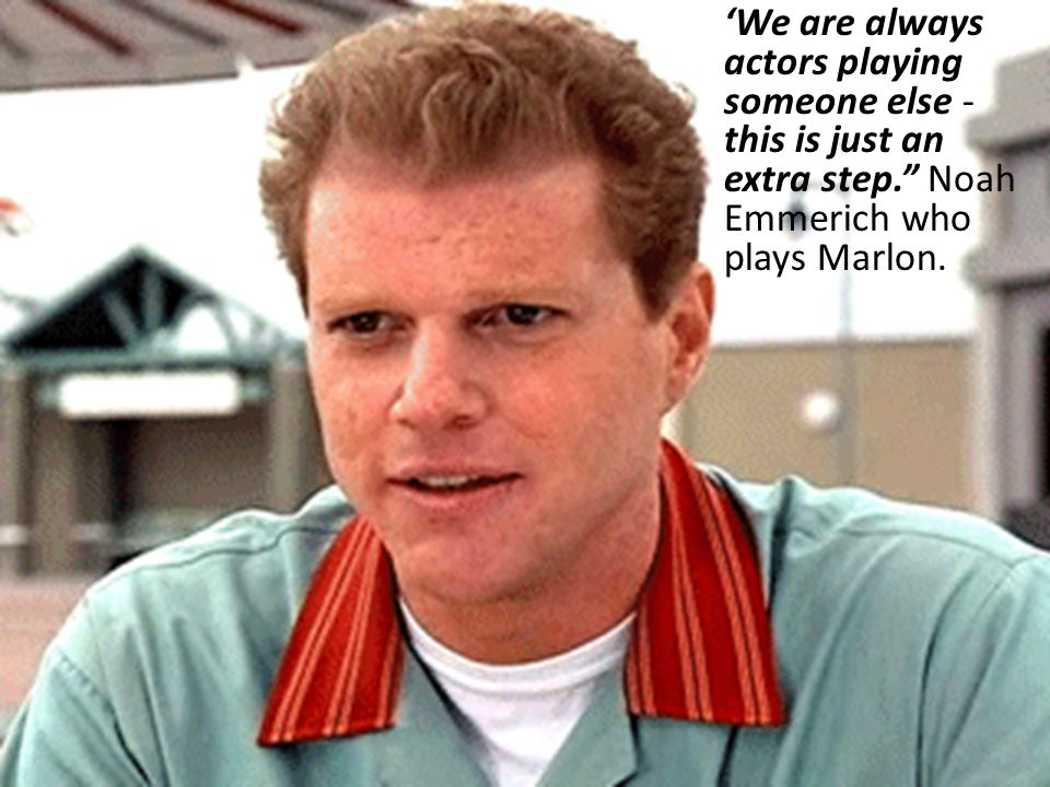 'We are always actors playing someone else - this is just an extra step. Noah Emmerich who plays Marlon.