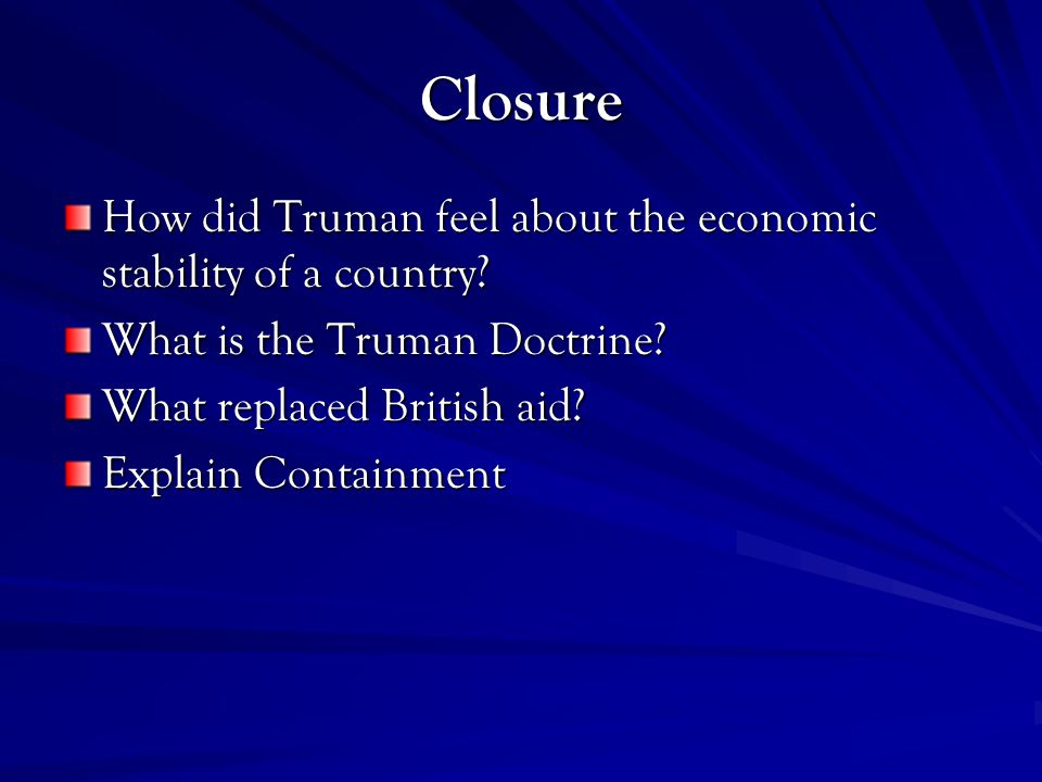 Closure How did Truman feel about the economic stability of a country.