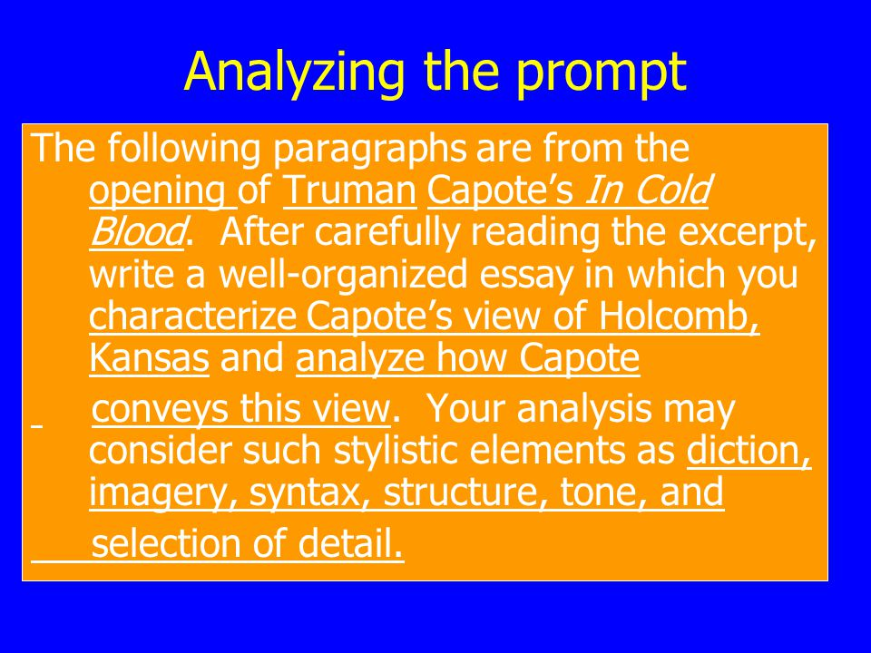 Analyzing the prompt The following paragraphs are from the opening of Truman Capote's In Cold Blood.