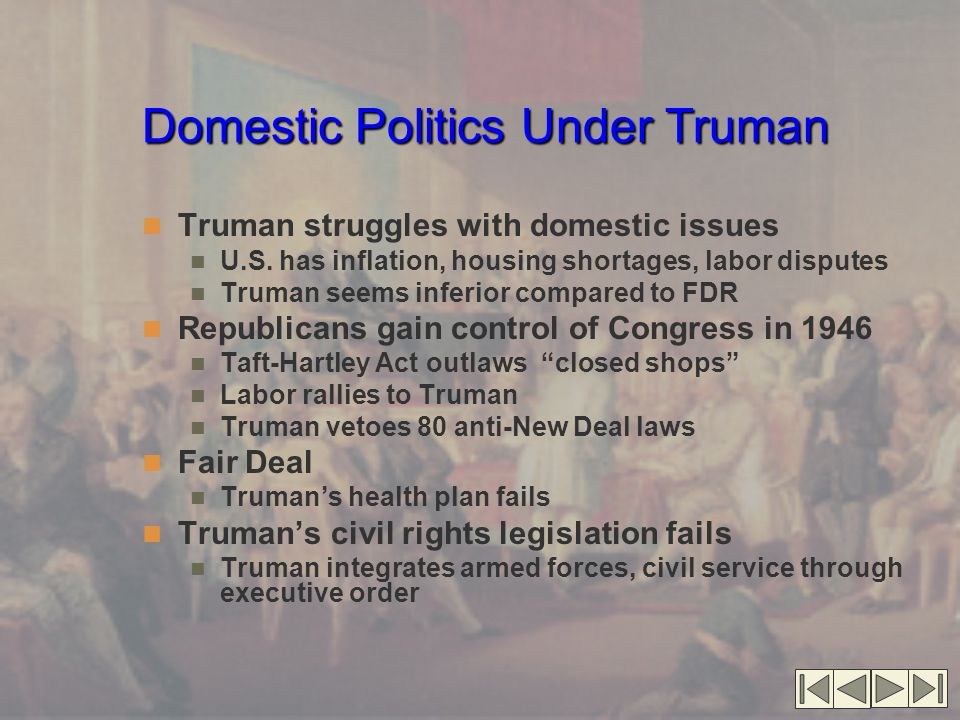 Domestic Politics Under Truman Truman struggles with domestic issues U.S.