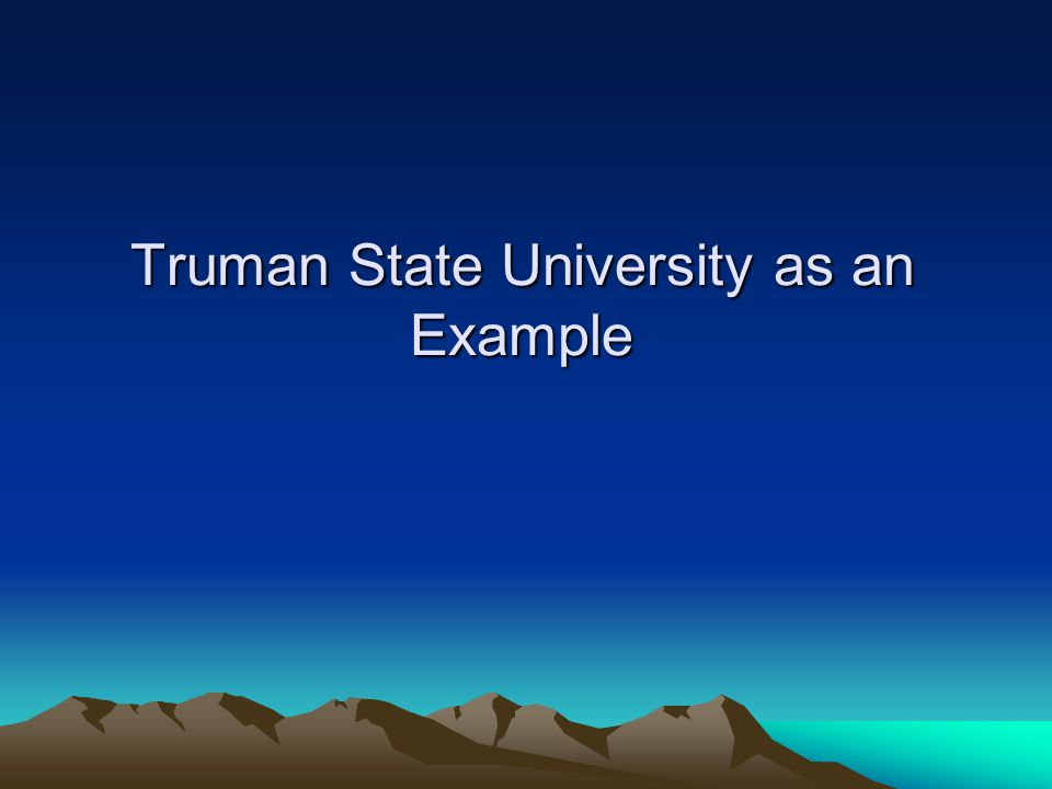 Truman State University as an Example