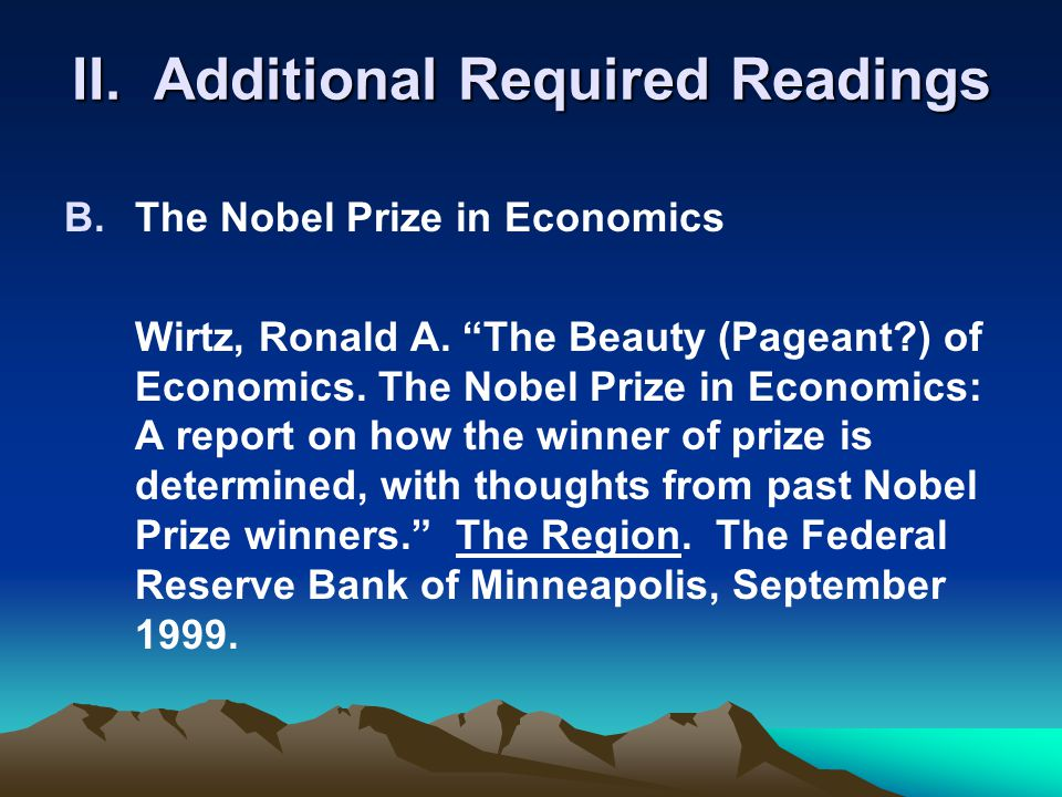II. Additional Required Readings B.The Nobel Prize in Economics Wirtz, Ronald A.
