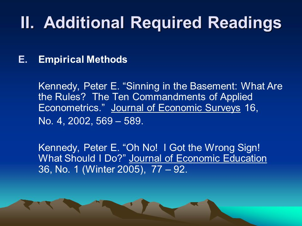 "II. Additional Required Readings E.Empirical Methods Kennedy, Peter E. ""Sinning in the Basement: What Are the Rules? The Ten Commandments of Applied E"