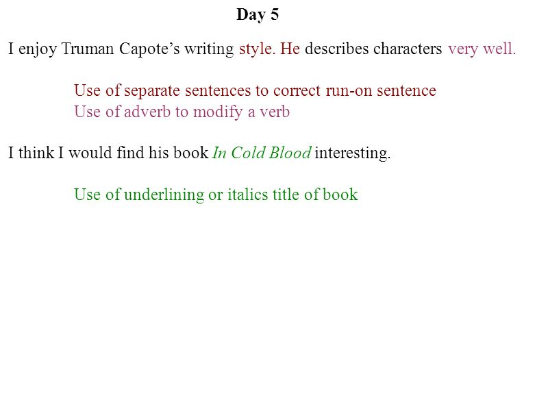 Day 5 I enjoy Truman Capote's writing style. He describes characters very well.