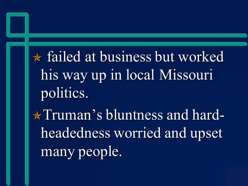  failed at business but worked his way up in local Missouri politics.