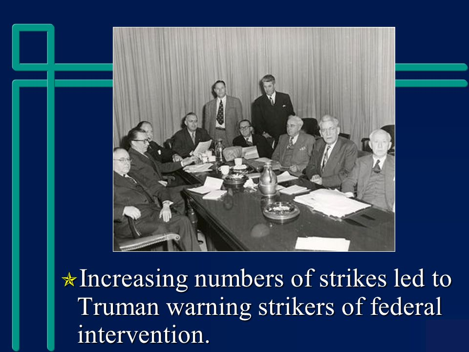  Increasing numbers of strikes led to Truman warning strikers of federal intervention.