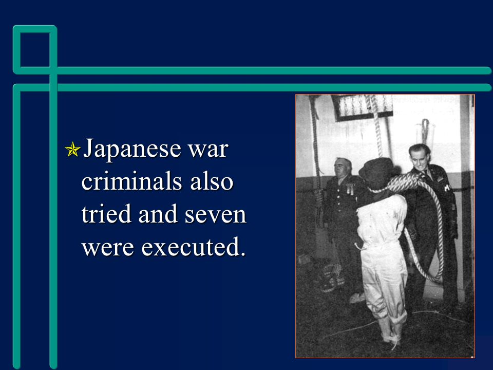  Japanese war criminals also tried and seven were executed.